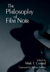 The Philosophy of Film Noir PDF