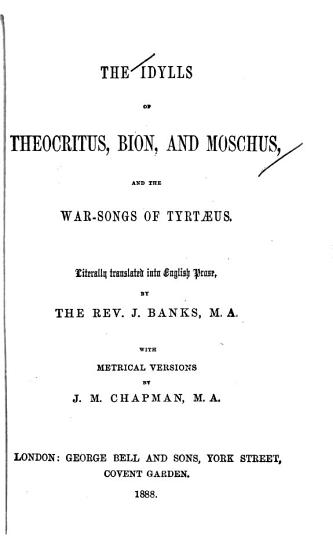 The Idylls of Theocritus  Bion  and Moschus  and The War songs of Tyrt  us PDF