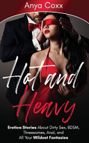 Hot and Heavy Erotica Stories