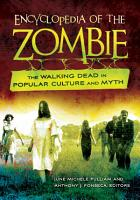 Encyclopedia of the Zombie  The Walking Dead in Popular Culture and Myth PDF