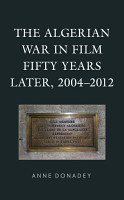The Algerian War in Film Fifty Years Later  2004   2012 PDF