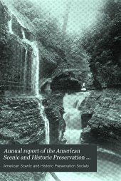 Annual Report of the American Scenic and Historic Preservation Society to the Legislature of the State of New York: Volume 17