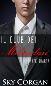 Il Club dei Miliardari: Parte Quarta