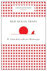 Red Ocean Traps  Harvard Business Review Classics  PDF