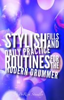 Stylish fills and daily practice routines for the modern drummer PDF