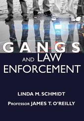 Gangs and Law Enforcement: A Guide for Dealing with Gang-Related Violence