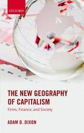 The New Geography of Capitalism: Firms, Finance, and Society