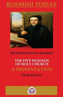 The Five Wounds of Holy Church: The Writings of Blessed Antonio Rosmini