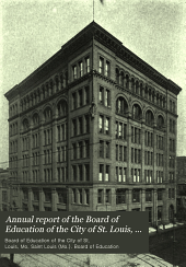 Annual Report of the Board of Education of the City of St. Louis, Mo., for the Year Ending June 30 ...: Volume 50