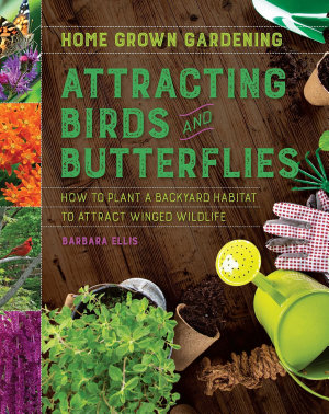 Attracting Birds and Butterflies PDF
