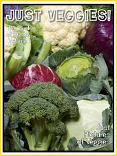 Just Veggies! vol. 1: Big Book of Food Vegetables Photographs & Pictures