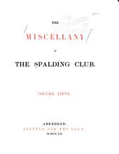 The Miscellany of the Spalding Club: Volume 5