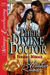 Their Divine Doctor, A Holiday Menage [Divine Creek Ranch 9]