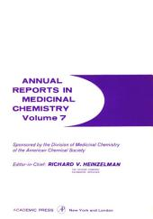 Annual Reports in Medicinal Chemistry: Volume 7