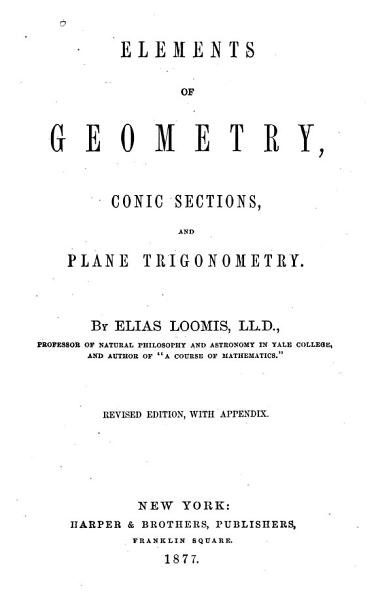Download Elements of Geometry  Conic Sections  and Plane Trigonometry Book