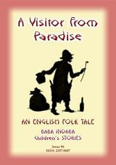 A VISITOR FROM PARADISE - An English Fairy Tale: Baba Indaba Children's Stories - Issue 96