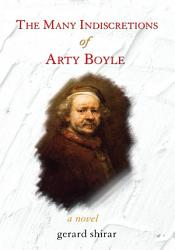 The Many Indiscretions Of Arty Boyle Book PDF