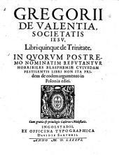 Libri V de trinitate, in quorum postremo nominatim refutantur blasphemiae cujusdam pestilentis libri de eodem argumento in Polonia editi