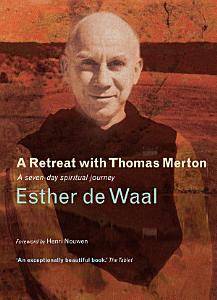 A Retreat with Thomas Merton PDF
