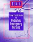 Core Curriculum for Pediatric Emergency Nursing