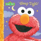 Sleep Tight! (Sesame Street Series)