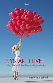 Nystart i livet: Hitta tillbaka till livsglädjen efter utbrändhet