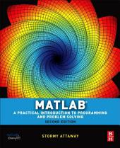 Matlab: A Practical Introduction to Programming and Problem Solving, Edition 2