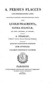 Sex satirae: Cum interpret. lat. lectionum varietate adnotationibusque novis. Item Lucilli fragmenta, satira Sulpiciae