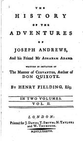 The history of the adventures of Joseph Andrews and his friend Mr. Abraham Adams: Written in imitation of the manner of Cervantes, author of Don Quixote, Volume 2