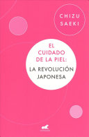El Cuidado de la Piel  La Revoluci  n Japonesa   The Japonese Skincare Revolution PDF