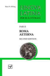 Roma Aeterna: Second Edition, with Full Color Illustrations, Edition 2