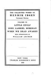 Little Eyolf: John Gabriel Borkman. When We Dead Awaken