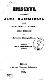 Historya panowania Jana Kazimierza: Tom 1