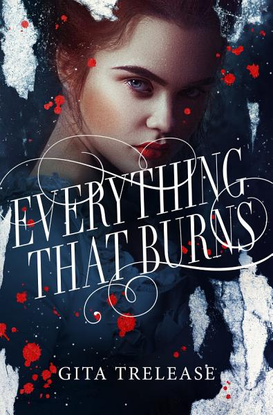 Download Everything That Burns Book