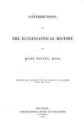 Contributions to the Ecclesiastical History of Essex County, Mass