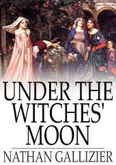Under the Witches' Moon: A Romantic Tale of Medieval Rome