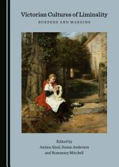 Victorian Cultures of Liminality: Borders and Margins