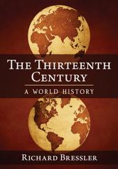 The Thirteenth Century: A World History