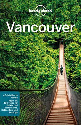 Lonely Planet Reisef  hrer Vancouver PDF