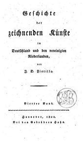 Geschichte der zeichnenden Künste in Deutschland und den Vereingten Niederlanden: Band 4