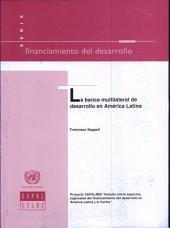 La banca multilateral de desarrollo en América Latina