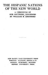 The Hispanic Nations of the New World: A Chronicle of Our Southern Neighbors, Volume 50