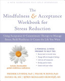 The Mindfulness and Acceptance Workbook for Stress Reduction