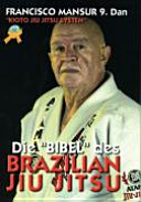 Die Bibel des Brazilian Jiu Jitsu PDF