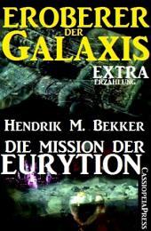 """Die Mission der Eurytion (Eroberer der Galaxis): Extra-Erzählung aus der Serie """"Eroberer der Galaxis"""