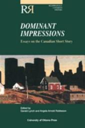 Dominant Impressions: Essays on the Canadian Short Story