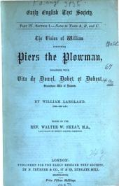The Vision of William Concerning Piers the Plowman: In Four Parts : Together with Vita de Dowel, Dobet, Et Dobest, Secundum Wit Et Resoun ; from Numerous Manuscripts, with Prefaces, Notes, and a Glossary, Volume 4
