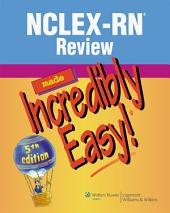 NCLEX-RN(R) Review Made Incredibly Easy!