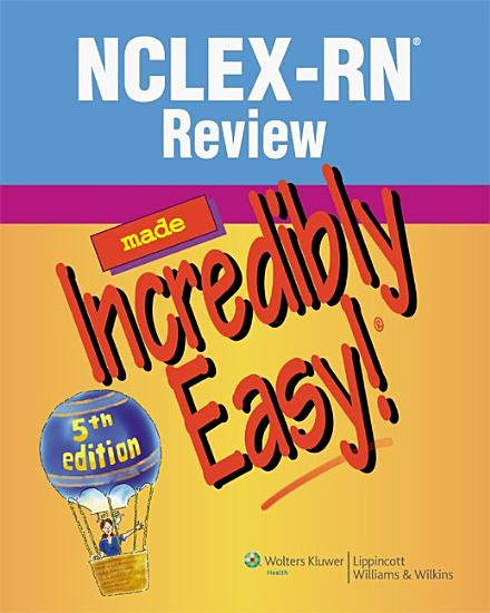 NCLEX RN R  Review Made Incredibly Easy  PDF