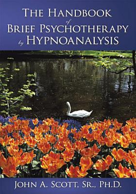 The Handbook of Brief Psychotherapy by Hypnoanalysis PDF